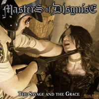 [Masters Of Disguise The Savage And The Grace Album Cover]