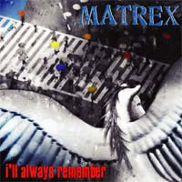 [Matrex I'll Always Remember Album Cover]