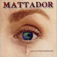 [Mattador Save Us From Ourselves Album Cover]