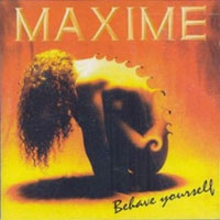 [Maxime Behave Yourself Album Cover]