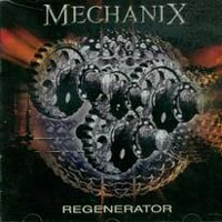 [Mechanix Regenerator Album Cover]