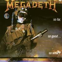 [Megadeth So Far, So Good... So What! Album Cover]