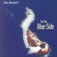[Dave Meniketti On the Blue Side Album Cover]