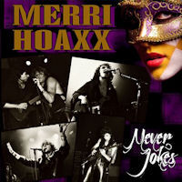 [Merri Hoaxx Never Jokes Album Cover]