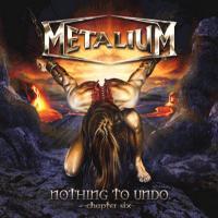 [Metalium Chapter VI: Nothing To Undo Album Cover]