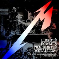 [Metallica Liberte, Egalite, Fraternite, Metallica! Album Cover]