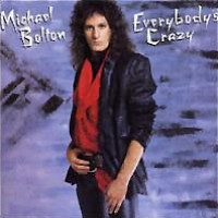 Michael Bolton Everybody's Crazy Album Cover