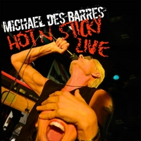 [Michael Des Barres Hot N Sticky Live Album Cover]