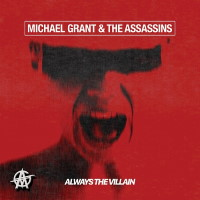 [Michael Grant and the Assassins Always the Villain Album Cover]