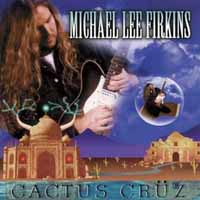Michael Lee Firkins Cactus Cruz Album Cover