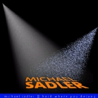 [Michael Sadler Back Where You Belong Album Cover]