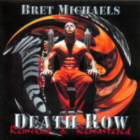 [Bret Michaels Death Row Remixed and Remastered Album Cover]
