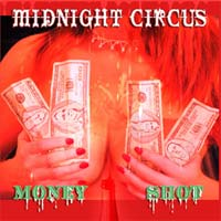[Midnight Circus Money Shot Album Cover]