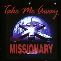 [Missionary X Take Me Away Album Cover]