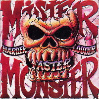 [Mister Monster Harder Faster Louder Album Cover]