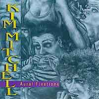 [Kim Mitchell Aural Fixations Album Cover]