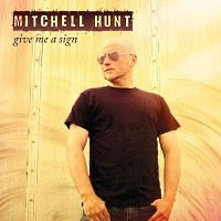 [Mitchell Hunt Give Me a Sign Album Cover]
