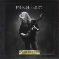 Mitch Perry - Wire to Wire CD  Heavy Harmonies Discography