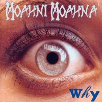 [Moahni Moahna Why Album Cover]