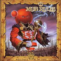 [Mob Rules Hollowed By Thy Name Album Cover]