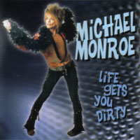 [Michael Monroe Life Gets You Dirty Album Cover]