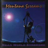 [Montana Screams Mean World Syndrome Album Cover]