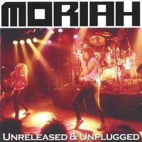 [Moriah Unreleased And Unplugged Album Cover]