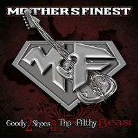 Mother's Finest Goody 2 Shoes And The Filthy Beasts Album Cover