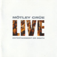 [Motley Crue Live: Entertainment or Death Album Cover]