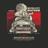 [Motor City Mayhem Shitfaced and Outta Luck Album Cover]