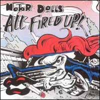 [Motor Dolls All Fired Up! Album Cover]