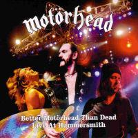 [Motorhead Better Motörhead Than Dead: Live At Hammersmith Album Cover]