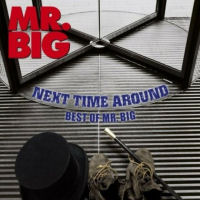 [Mr. Big Next Time Around - Best Of Mr. Big Album Cover]