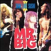 [Mr. Big Raw Like Sushi II Album Cover]