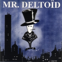 Mr. Deltoid Mr. Deltoid Album Cover