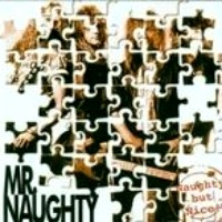 [Mr. Naughty Naughty But Nice! Album Cover]