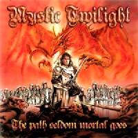 [Mystic Twilight The Path Seldom Mortal Goes Album Cover]