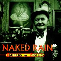 [Naked Rain Brothers and Sisters Album Cover]