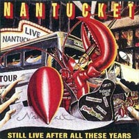 Nantucket Still Live After All This Years Album Cover