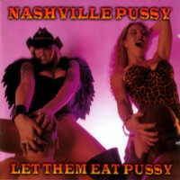 [Nashville Pussy Let Them Eat Pussy Album Cover]