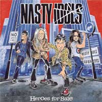 [Nasty Idols Heroes For Sale Album Cover]