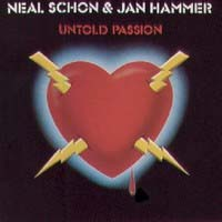 Neal Schon and Jan Hammer Untold Passion Album Cover