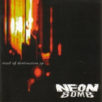[Neon Bomb Trail Of Destruction  Album Cover]