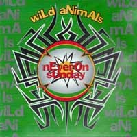 [Never On Sunday Wild Animals Album Cover]