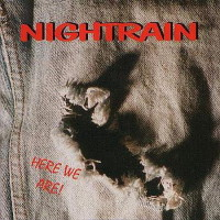 [Nightrain Here We Are! Album Cover]