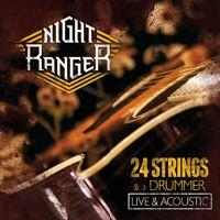 [Night Ranger 24 Strings And A Drummer - Live and Acoustic Album Cover]