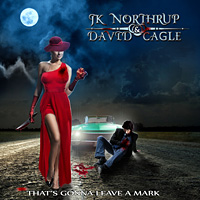 J. K. Northrup and David Cagle That's Gonna Leave a Mark Album Cover