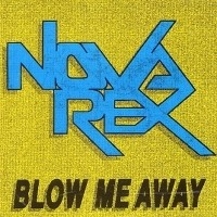 Nova Rex Blow Me Away Album Cover