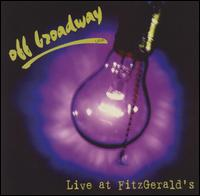 [Off Broadway Live At Fitzgerald's Album Cover]