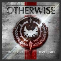 [Otherwise True Love Never Dies Album Cover]